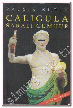 Caligula: Saralı Cumhur Yalçın Küçük Baseball Cards, Sports, Books, Painting, Hs Sports, Libros, Book, Painting Art, Paintings