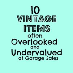 10 vintage items often overlooked and undervalued at garage sales Ever go vintage shopping & feel like the good stuff already sold? Learn the 10 vintage items often overlooked at garage sales, & finally get the good stuff!