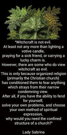 """""""Witchcraft IS not evil. At least not any more than lighting a votive candle, praying for a sick friend, or carrying a lucky charm is. However, there are some who do view witchcraft as evil. This is only because organized religion (primarily the Christian Green Witchcraft, Wiccan Witch, Wicca Witchcraft, White Witch Spells, Paranormal, Blessed, Eclectic Witch, White Magic, Green Magic"""