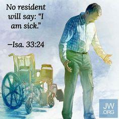 "No resident will say: ""I am sick."" - Isaiah 33:24."