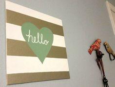 Hello heart sign  https://www.etsy.com/listing/239190850/hello-heart-sign