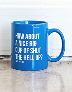 Jac-Vanek_Shut-the-Hell-Up_Coffee-Mug