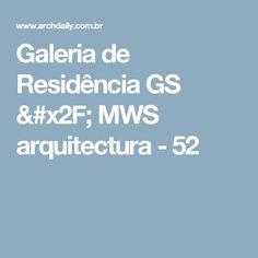 Galeria de Residência GS / MWS arquitectura - 52