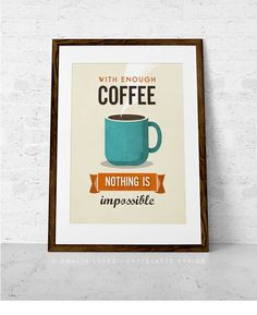 Items similar to With enough coffee Coffee print typographical print Coffee poster Motivational quote print Kitchen art Typography poster Turquoise print on Etsy Typography Prints, Typography Poster, Quote Prints, Poster Prints, Art Print, Coffee Drawing, Coffee Painting, Kitchen Prints, Kitchen Wall Art
