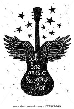 """Hand drawn musical illustration with silhouettes of guitar, wings and stars. Creative typography poster with phrase """"Let the music be your pilot""""."""