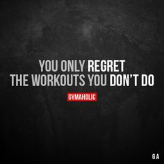 The workouts you don't do.