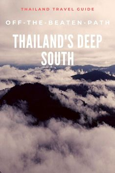 Discover Thailands deep south and explore the unexplored | Off the beaten path Travel | Thailand travel guide | #travel #adventure #thailand