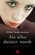 Als alles duister wordt - Hilde Vandermeeren -http://wieschrijftblijft.com/leesbelevingen-september/
