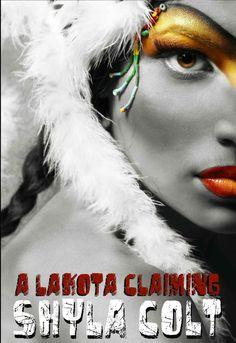 Amazon.com: A Lakota Claiming eBook: Shyla Colt: Books