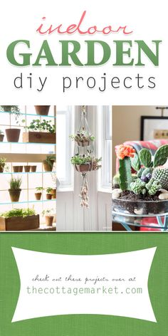 Indoor Garden DIY Projects - The Cottage Market #IndoorGardenDIYProjects, #IndoorGardenProjects, #IndoorGardens