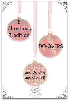 8 Christmas Tradition Do-Overs (and Do Over and Overs!) | Satisfaction Through Christ
