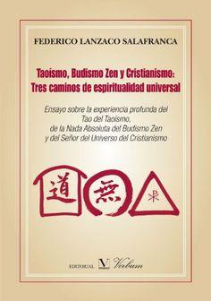 Taoísmo, Budismo Zen Y Cristianismo: Tres Caminos De Espiritualidad Universal - Federico Lanzaco Salafranca - Amazon.es - EUR 9,50
