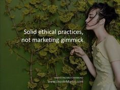 Ethical practices must be solid, and not simply a marketing gimmick.   MARKETING MEETS MANKIND http://www.lincolnmartin.com/doing/marketing-ethical-fashion-industry/#sthash.xGj3Ecj4.dpuf   #marketing #sustainable #branding #upcycle #retail #manufacturing #luxury #clothing #ecofashion #sustainablefashion #greenfashion