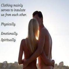 Clothing mainly serves to insulate us from others http://www.nudistescapes.com #Nudist #naturism #positivity #outdoors #bodyfreedom #motivation