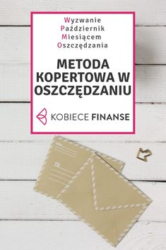 Metoda kopertowa w oszczędzaniu i planowaniu wydatków - prosty sposób na zarządzanie finansami osobistymi. Więcej na blogu Kobiece Finanse w ramach wyzwania Październik Miesiącem Oszczędzania #domowybudżet #finanseosobiste #metodakopertowa #metodasłoikowa #pieniądze #finanse #pmo #wyzwaniepmo #październikmiesiącemoszczędzania Organize Your Life, Bujo, Budgeting, Coaching, Life Hacks, Thats Not My, How To Make Money, Cards Against Humanity, Good Things