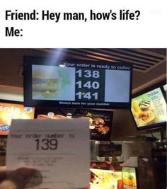 Hey man How's life?