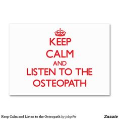Keep Calm and Listen to the Osteopath Large Business Card