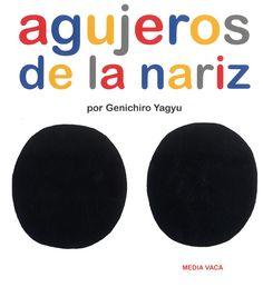 Terminamos como empezamos el día, con agujeros: «Agujeros de la nariz» por Genichiro Yagyu en Media Vaca ediciones. http://www.veniracuento.com/