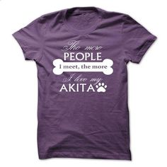 The more people i meet, The more i love my Akita - #tshirt cutting #sweatshirt organization. BUY NOW => https://www.sunfrog.com/Pets/The-more-people-i-meet-The-more-i-love-my-Akita-llrjt-Purple.html?68278