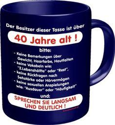 Fun Tasse mit Spruch - Der Besitzer dieser Tasse ist über 40 Jahre alt - http://www.1pic4u.com/blog/2014/10/04/fun-tasse-mit-spruch-der-besitzer-dieser-tasse-ist-ueber-40-jahre-alt/