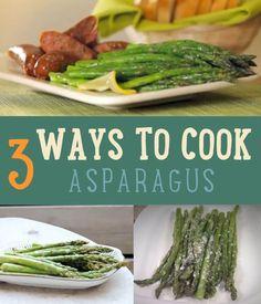 Asparagus Recipes! 3 Ways to Cook Asparagus   http://diyready.com/3-ways-to-cook-asparagus-how-to-cook-asparagus/