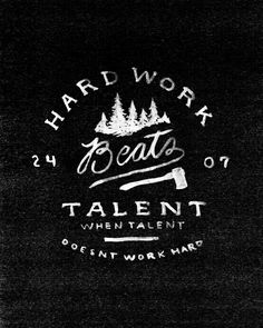 Hard Work Beats Talent When Talent Doesn't Work Hard- By: Zachary Smith The Words, Cool Words, Great Quotes, Quotes To Live By, Inspirational Quotes, Words Quotes, Me Quotes, Sayings, Quotable Quotes