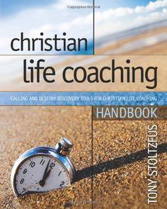 Christian Life Coaching Handbook: Calling and Destiny Dis...