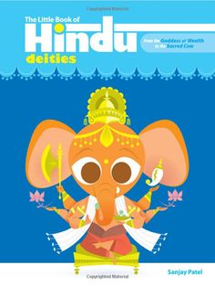 The Little Book of Hindu Deities: From the Goddess of Wealth to the Sacred Cow by Sanjay Patel #Books #Kids #India