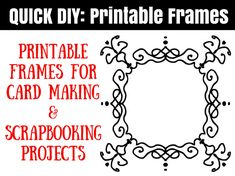 Free Printable Frames for Scrapbooks and Card Making Projects