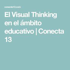 El Visual Thinking en el ámbito educativo   Conecta 13