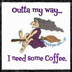 As is, simply a witch. Without coffee soonest, a witch with a capital B. Don't make me type in caps.