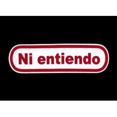 Ni Entiendo T-Shirt. So Mexican Store. Funny Mexican t shirts for men women and children! Spanish Puns, Spanish Phrases, Funny Spanish Memes, Spanish Class, Spanish Lessons, Learning Spanish, Funny Picture Quotes, Funny Quotes, Funny Memes