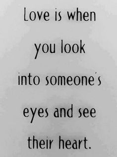 I really think this is true and it is not just the person whom you love that you see it but everyone you meet    AGREED!!!