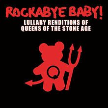 Rockabye Baby - Lullaby Renditions of Queens Of The Stone Age CD