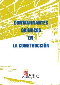 Contaminantes químicos en la construcción / Joaquín Ortega Herrera [Valladolid] : Junta de Castilla y León, Dirección General de Trabajo y Prevención de Riesgos Laborales, D.L. 2004