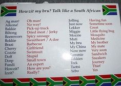 Talk like a South African- this is awfully accurate . How I know it's because I'm South African. African Memes, African Quotes, African Recipes, African History, Afrikaans Language, South Afrika, Out Of Africa, Thinking Day, African Culture