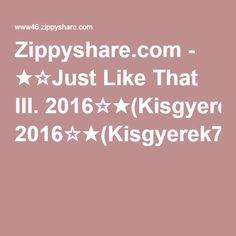 Zippyshare.com - ★☆Just Like That III. 2016☆★(Kisgyerek78-MixMeister).mp3