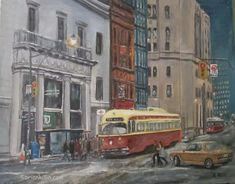 painting of streetcars at King and Yonge Cityscape painting with TD bank and CIBC vintage streetcar PCC Car Painting, Small Cars, Canadian Artists, Buses, Ontario, Hamilton, Folk Art, Toronto, King