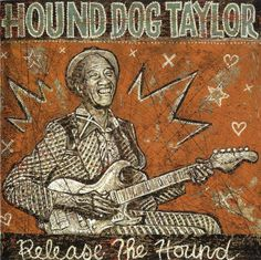 HOUND DOG TAYLOR - release the hound