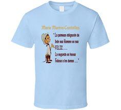 Mario moreno Cantinflas La Prmera Obligacion De todo ser Humano es ser Feliz  T Shirt
