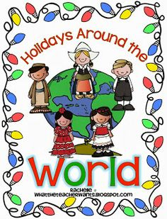 Holidays Around the World 2013 - What the Teacher Wants!