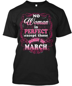 Perfect Woman Born In March Shirt Black T-Shirt Front