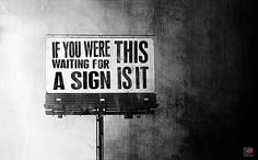 If you were waiting for a sign this is it