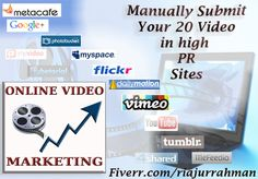 submit your Video Manually in 20 high PR and most popular sites by riajurrahman