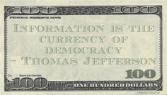 Thomas Jefferson Money Quote saying without knowledge, transparency and full disclosure, we are not free and cannot afford to increase the wealth of knowledge