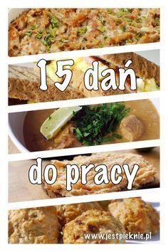 15 dań do pracy - Jest Pięknie - #Pięknie #dań #jest #pracy Cooking Recipes, Healthy Recipes, Cooking Stuff, Food Inspiration, Meal Prep, Healthy Lifestyle, Food And Drink, Meals, Dinners
