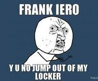 "OMG. WHAT IF ONE DAY WE JUST WENT AND OPENED OUR LOCKERS AND MCR WAS JUST INSIDE OF THEM LIKE ""HEY WHATS UP"""