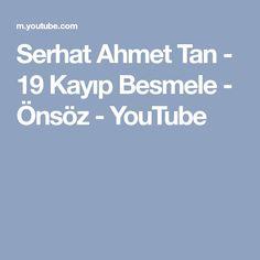 Serhat Ahmet Tan - 19 Kayıp Besmele - Önsöz - YouTube