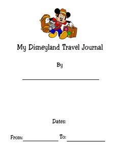 Free Pick and choose pages to design your very own travel Journal to take along on your next Disney vacation. Select the pages you would like for your journal and click on the title of the page to view and print the page. You will need to have the free program Adobe Acrobat Reader to print the pages.