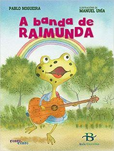 A banda de Raimunda (Infantil-Xuvenil): Amazon.es: Nogueira Campo, Pablo, Uhía Lima, Manuel: Libros Family Guy, Lima, Fictional Characters, Books To Read, Reading, Band, Photo Storage, Literatura, Lime
